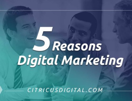 5 Reasons – Digital Marketing